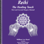 Reiki 1st & 2nd Degree Manual by William Rand